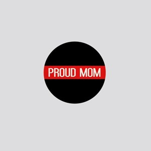 Firefighter: Proud Mom (The Thin Red L Mini Button